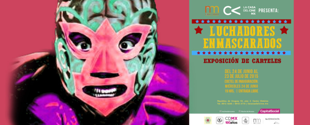 Con el apoyo del IMCINE: Exposición de carteles de películas de luchadores. Del 24 de junio al 19 de agosto.